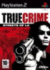 True Crime :  Streets of Los Angeles - PS2