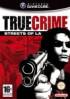 True Crime :  Streets of Los Angeles - Gamecube