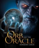 Dungeon Lords : The Orb and the Oracle - PC