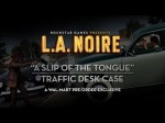 "L.A. Noire ""A Slip of the Tongue"" Traffic Case Video (Divers)"