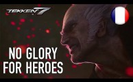 Tekken 7 - No Glory for Heroes (Teaser)