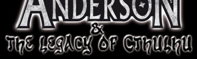 Anderson & The Legacy Of Cthulhu une bouse et en démo